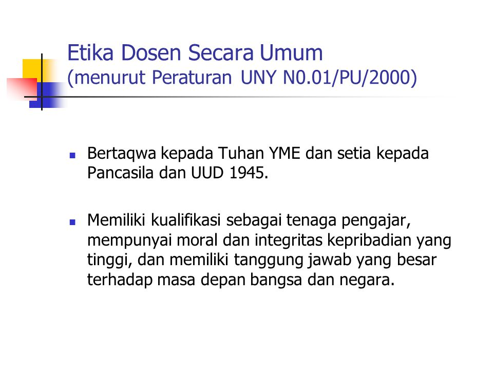 Etika Dosen Secara Umum (menurut Peraturan UNY N0.01/PU/2000)