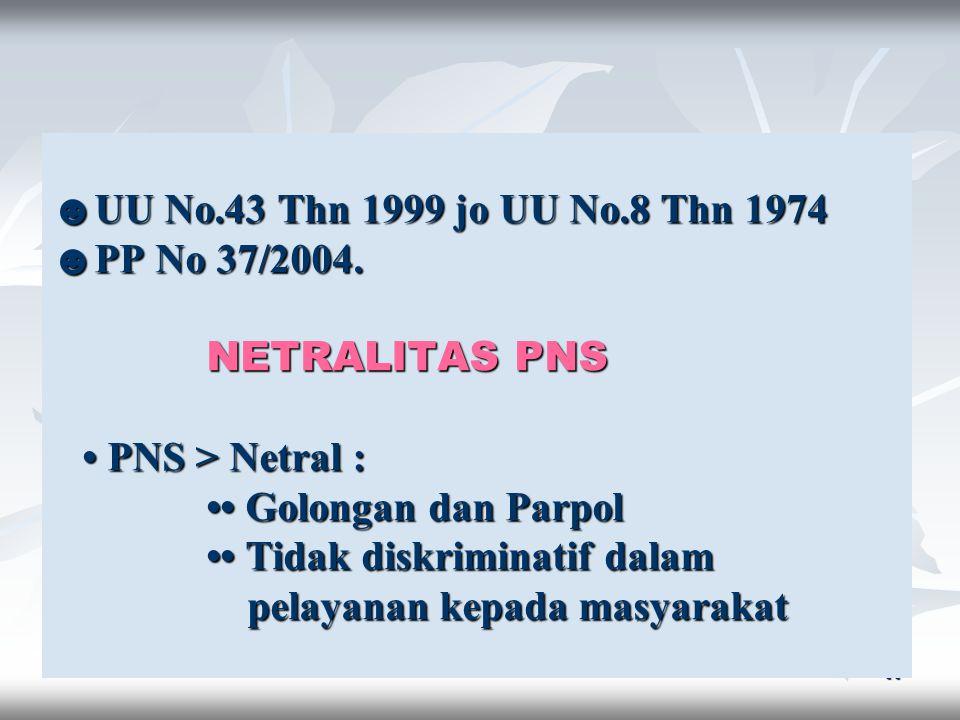 ☻UU No. 43 Thn 1999 jo UU No. 8 Thn 1974 ☻PP No 37/2004