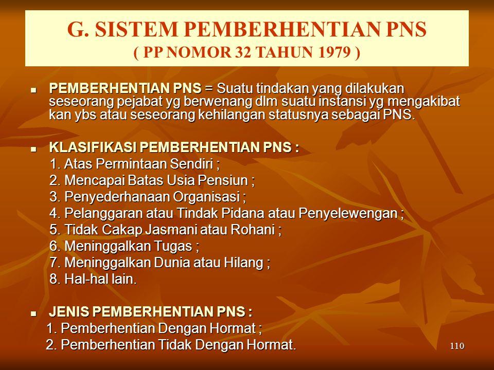 G. SISTEM PEMBERHENTIAN PNS ( PP Nomor 32 Tahun 1979 )