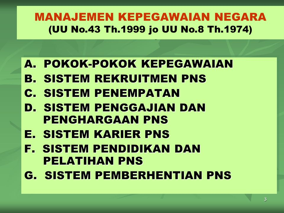 MANAJEMEN KEPEGAWAIAN NEGARA ( UU Nomor 43/1999 jo UU Nomor 8/1974 )