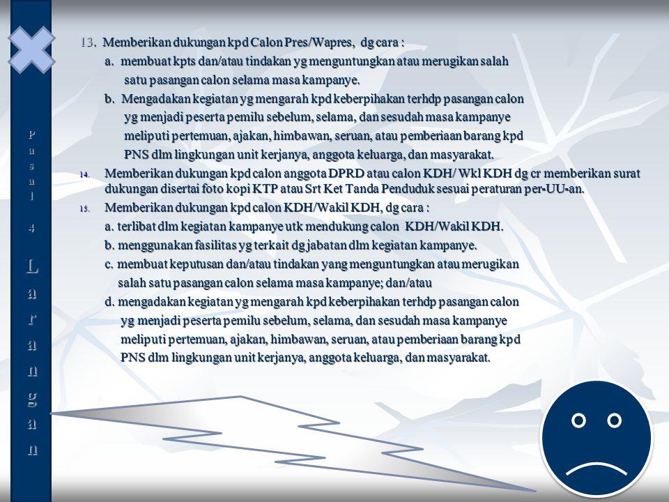 13. Memberikan dukungan kpd Calon Pres/Wapres, dg cara :