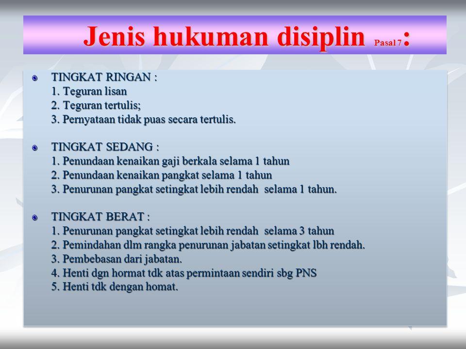 Jenis hukuman disiplin Pasal 7: