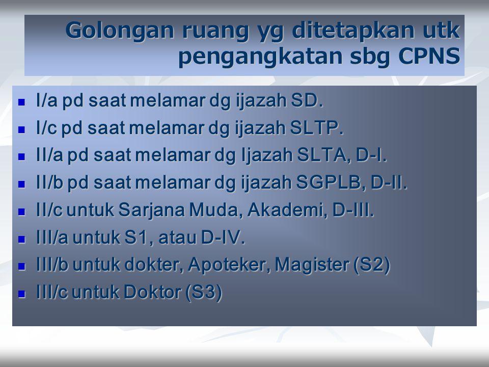 Golongan ruang yg ditetapkan utk pengangkatan sbg CPNS