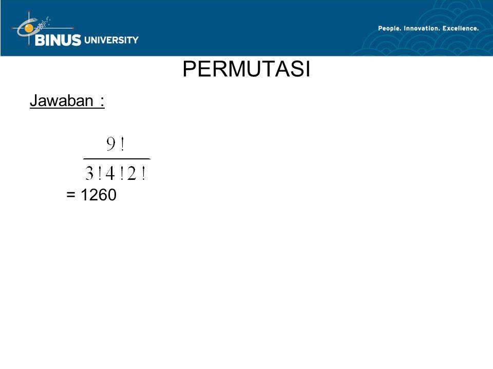 PERMUTASI Jawaban : = 1260