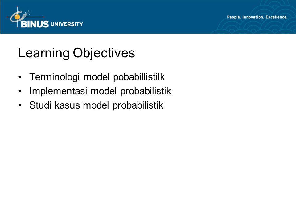 Learning Objectives Terminologi model pobabillistilk