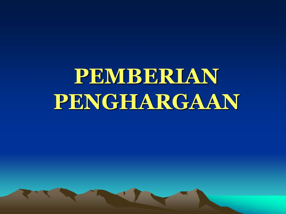 PEMBERIAN PENGHARGAAN