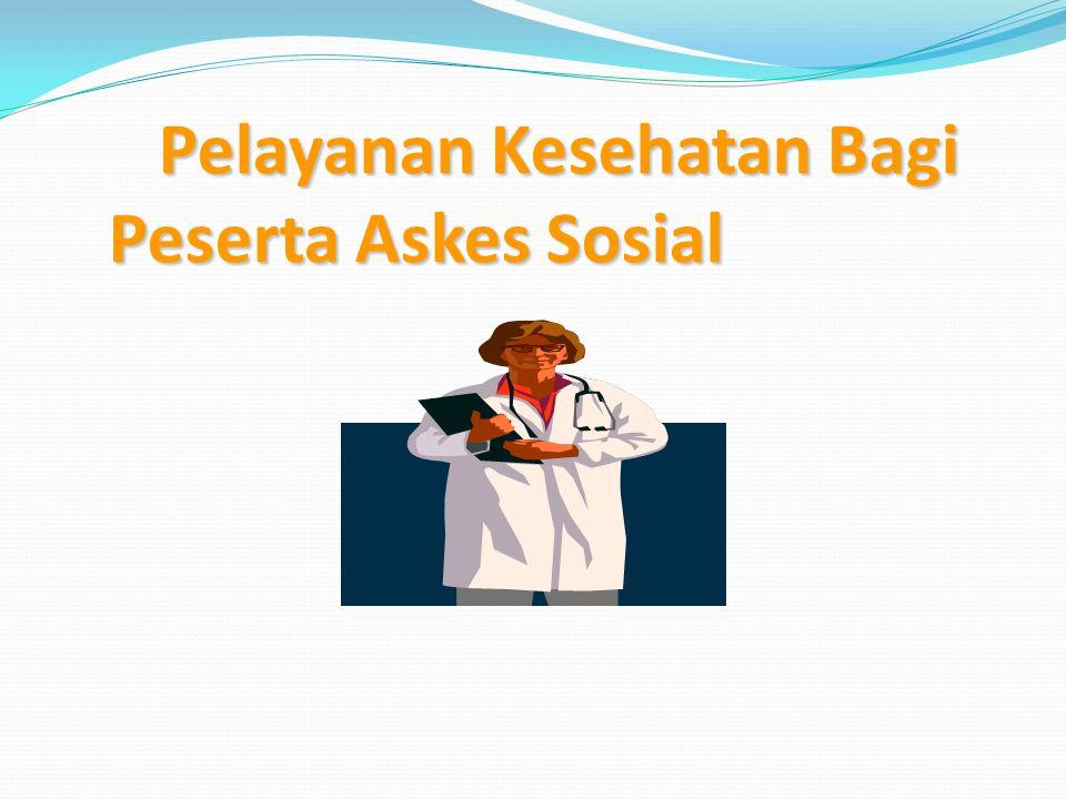 Pelayanan Kesehatan Bagi Peserta Askes Sosial