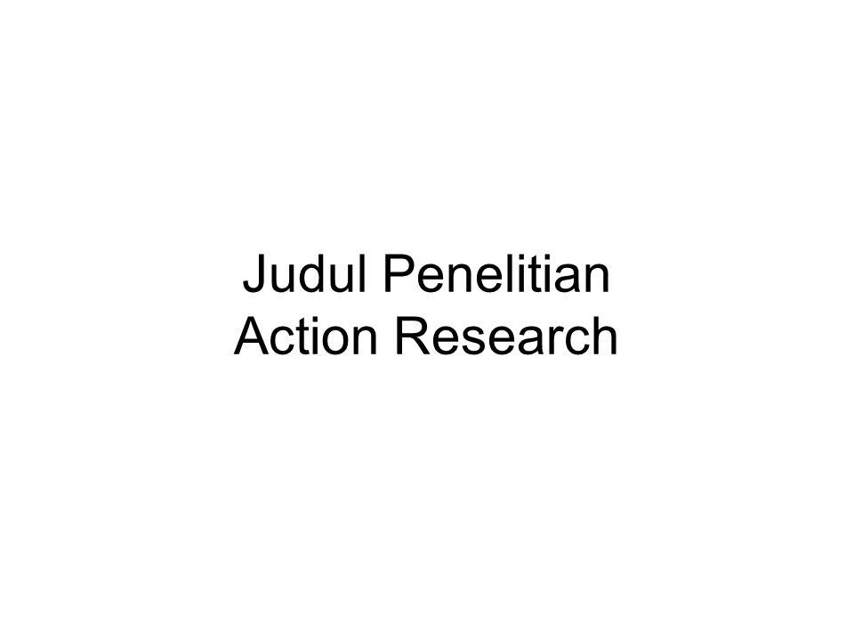 Judul Penelitian Action Research