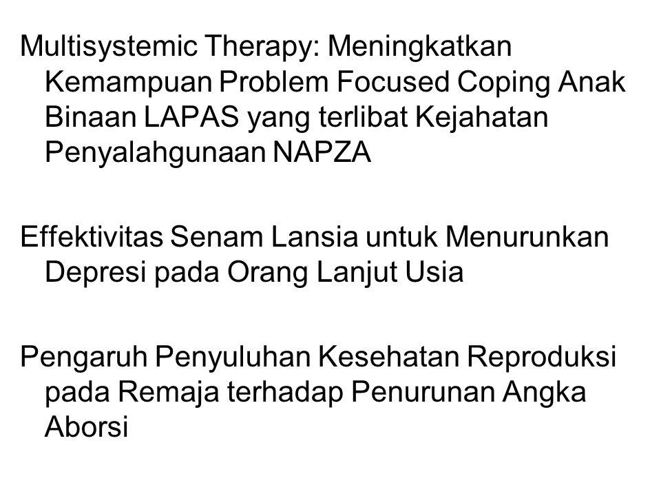 Multisystemic Therapy: Meningkatkan Kemampuan Problem Focused Coping Anak Binaan LAPAS yang terlibat Kejahatan Penyalahgunaan NAPZA