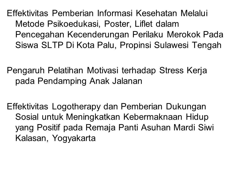 Effektivitas Pemberian Informasi Kesehatan Melalui Metode Psikoedukasi, Poster, Liflet dalam Pencegahan Kecenderungan Perilaku Merokok Pada Siswa SLTP Di Kota Palu, Propinsi Sulawesi Tengah
