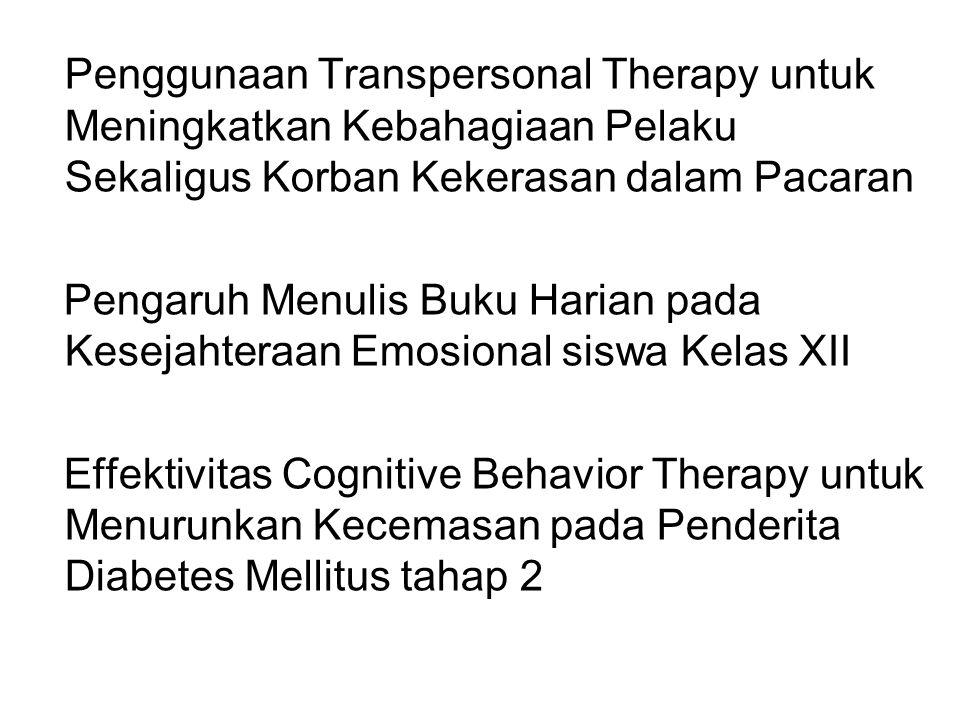 Penggunaan Transpersonal Therapy untuk Meningkatkan Kebahagiaan Pelaku Sekaligus Korban Kekerasan dalam Pacaran