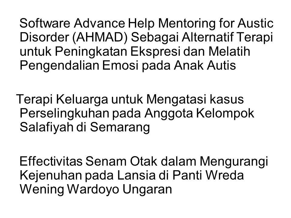 Software Advance Help Mentoring for Austic Disorder (AHMAD) Sebagai Alternatif Terapi untuk Peningkatan Ekspresi dan Melatih Pengendalian Emosi pada Anak Autis