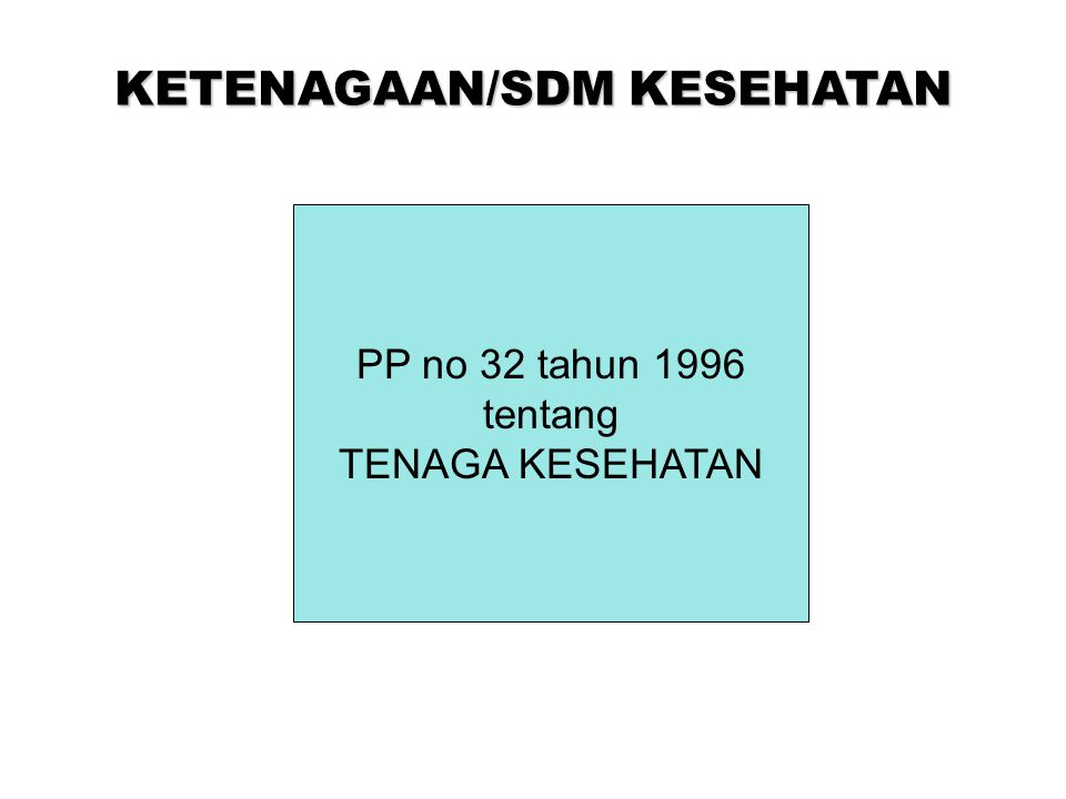 KETENAGAAN/SDM KESEHATAN
