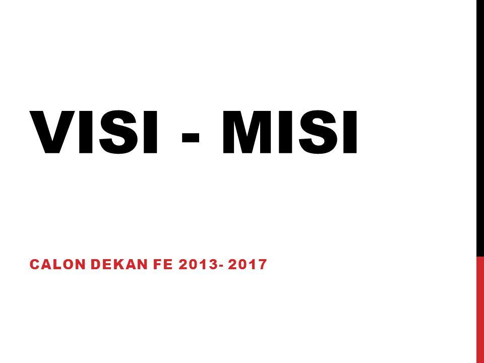 Visi - Misi Calon Dekan FE 2013- 2017