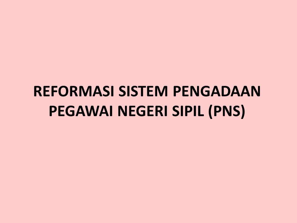 REFORMASI SISTEM PENGADAAN PEGAWAI NEGERI SIPIL (PNS)