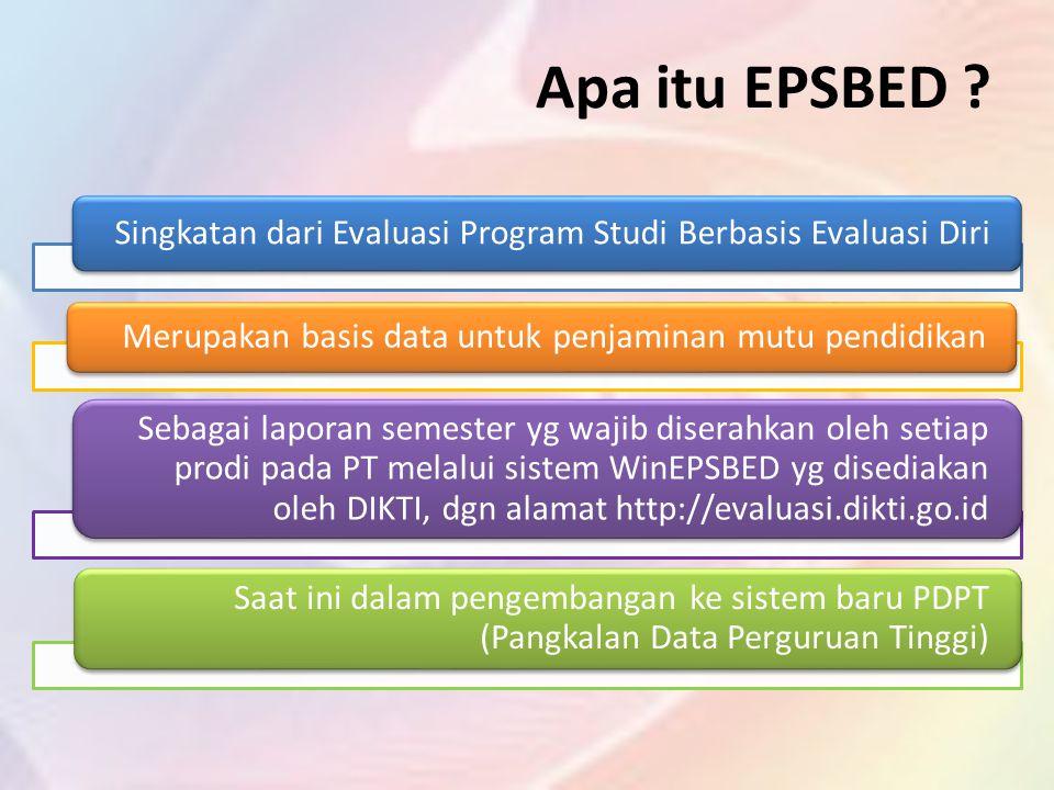Apa itu EPSBED Singkatan dari Evaluasi Program Studi Berbasis Evaluasi Diri. Merupakan basis data untuk penjaminan mutu pendidikan.