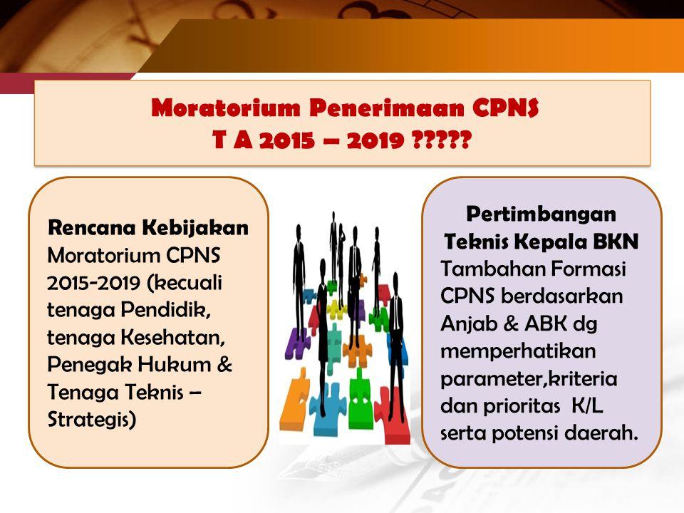 Moratorium Penerimaan CPNS T A 2015 – 2019