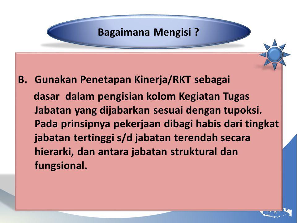 Bagaimana Mengisi Gunakan Penetapan Kinerja/RKT sebagai.