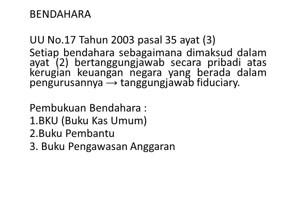 BENDAHARA UU No.17 Tahun 2003 pasal 35 ayat (3)