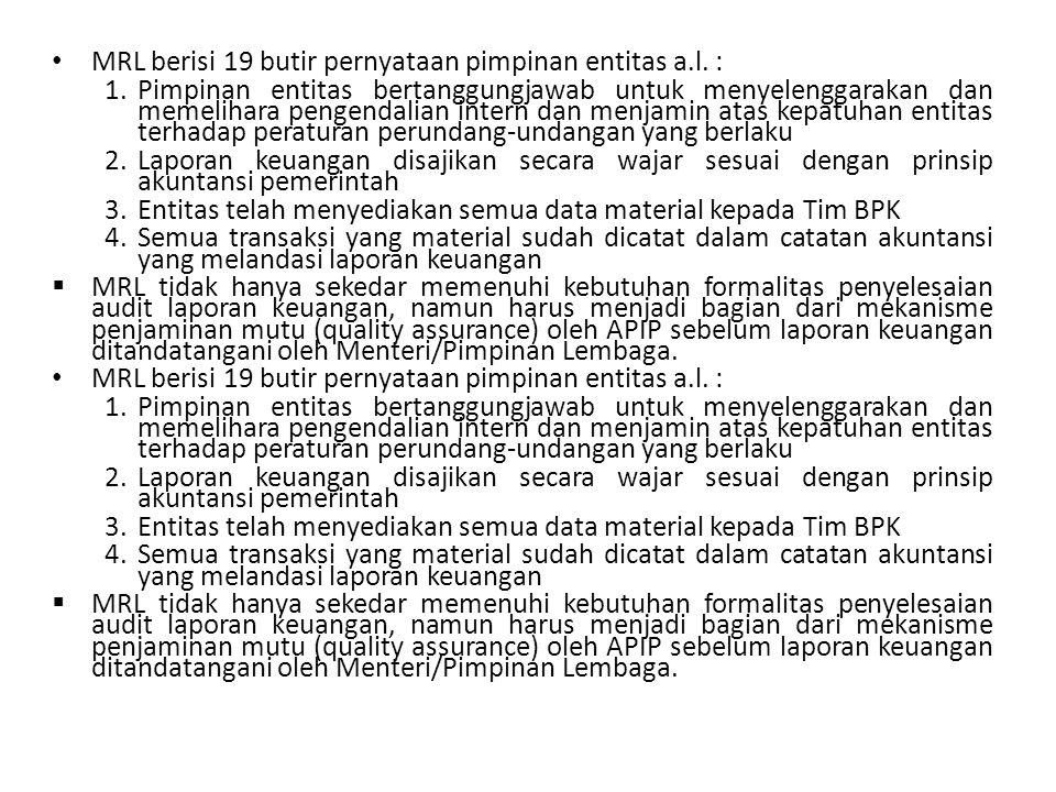 MRL berisi 19 butir pernyataan pimpinan entitas a.l. :