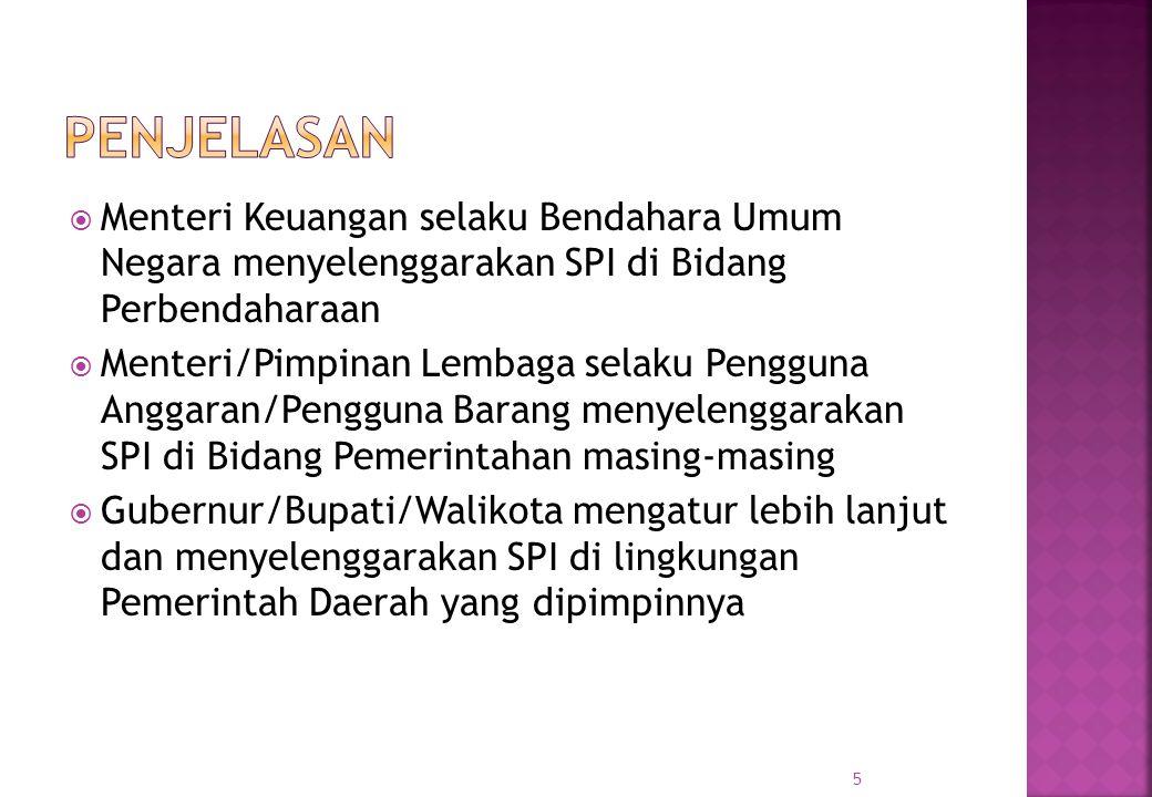 Penjelasan Menteri Keuangan selaku Bendahara Umum Negara menyelenggarakan SPI di Bidang Perbendaharaan.