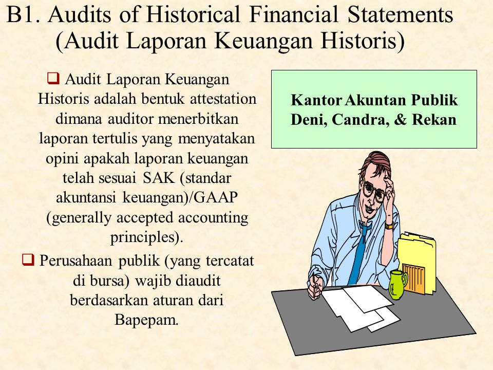 B1. Audits of Historical Financial Statements (Audit Laporan Keuangan Historis)