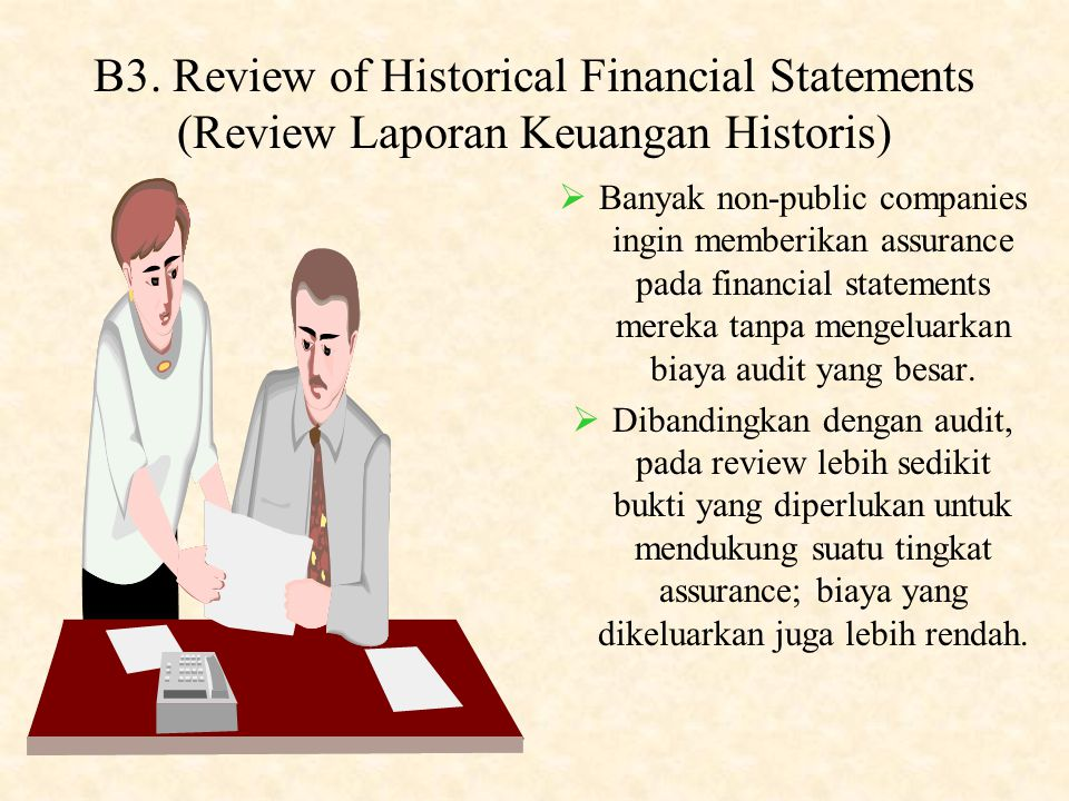 B3. Review of Historical Financial Statements (Review Laporan Keuangan Historis)