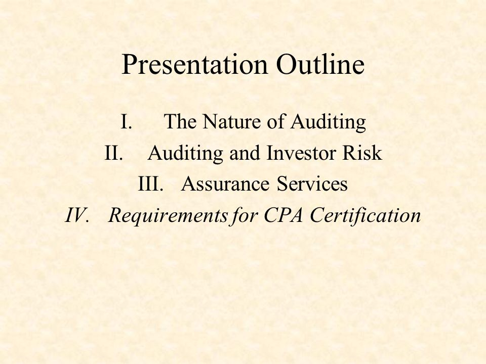 Presentation Outline The Nature of Auditing Auditing and Investor Risk