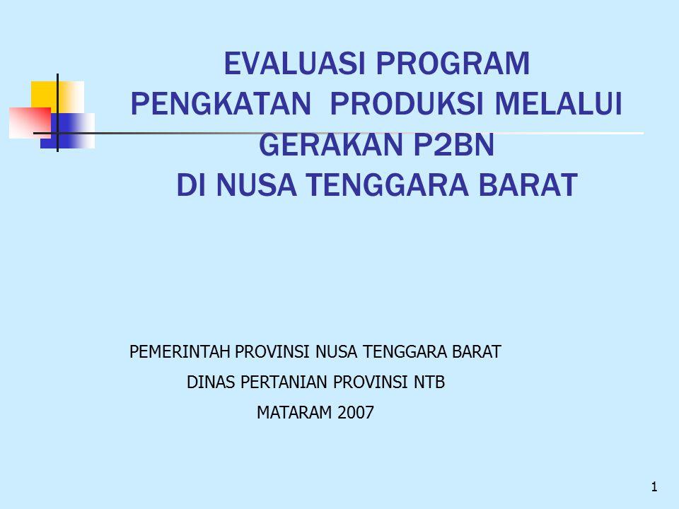 EVALUASI PROGRAM PENGKATAN PRODUKSI MELALUI GERAKAN P2BN DI NUSA TENGGARA BARAT