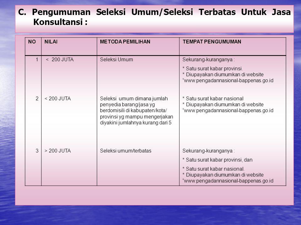 C. Pengumuman Seleksi Umum/Seleksi Terbatas Untuk Jasa Konsultansi :