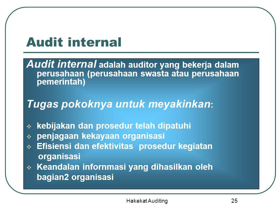 Audit internal Audit internal adalah auditor yang bekerja dalam perusahaan (perusahaan swasta atau perusahaan pemerintah)