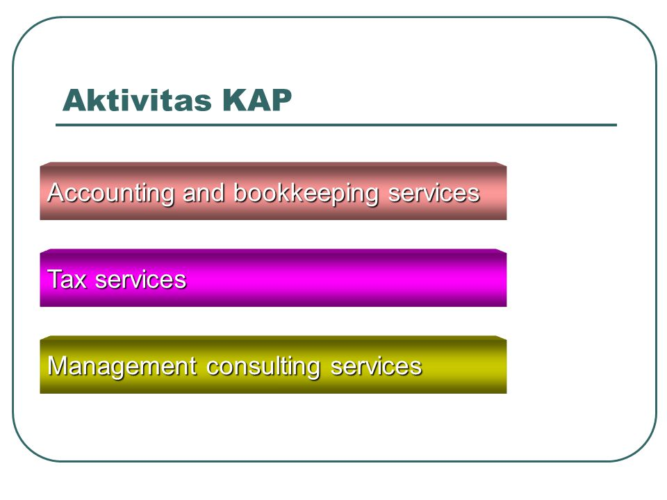 Aktivitas KAP Accounting and bookkeeping services Tax services