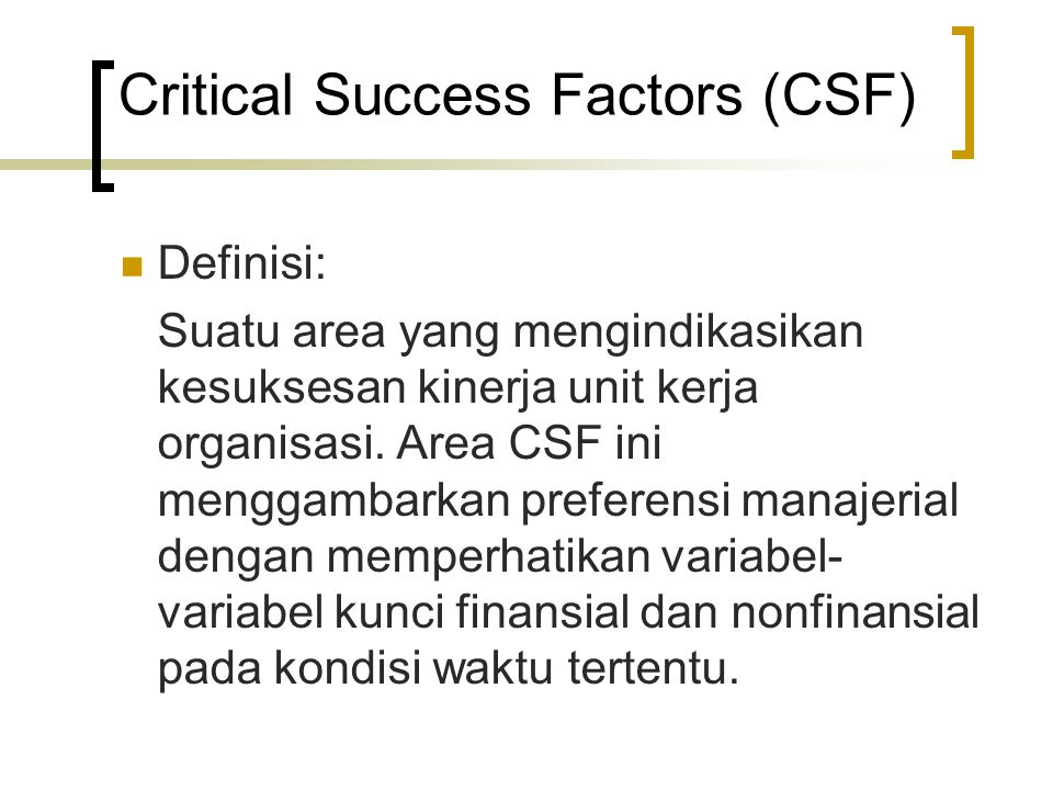 Critical Success Factors (CSF)