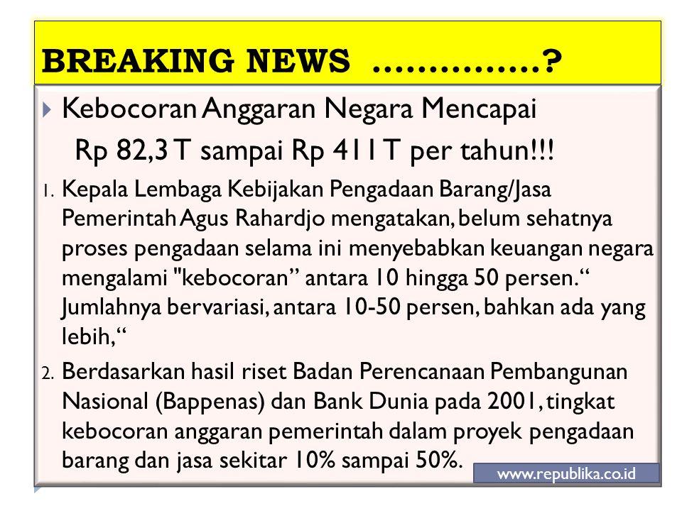 BREAKING NEWS ............... Kebocoran Anggaran Negara Mencapai