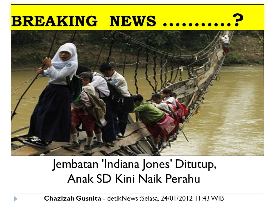 BREAKING NEWS ........... Jembatan Indiana Jones Ditutup,