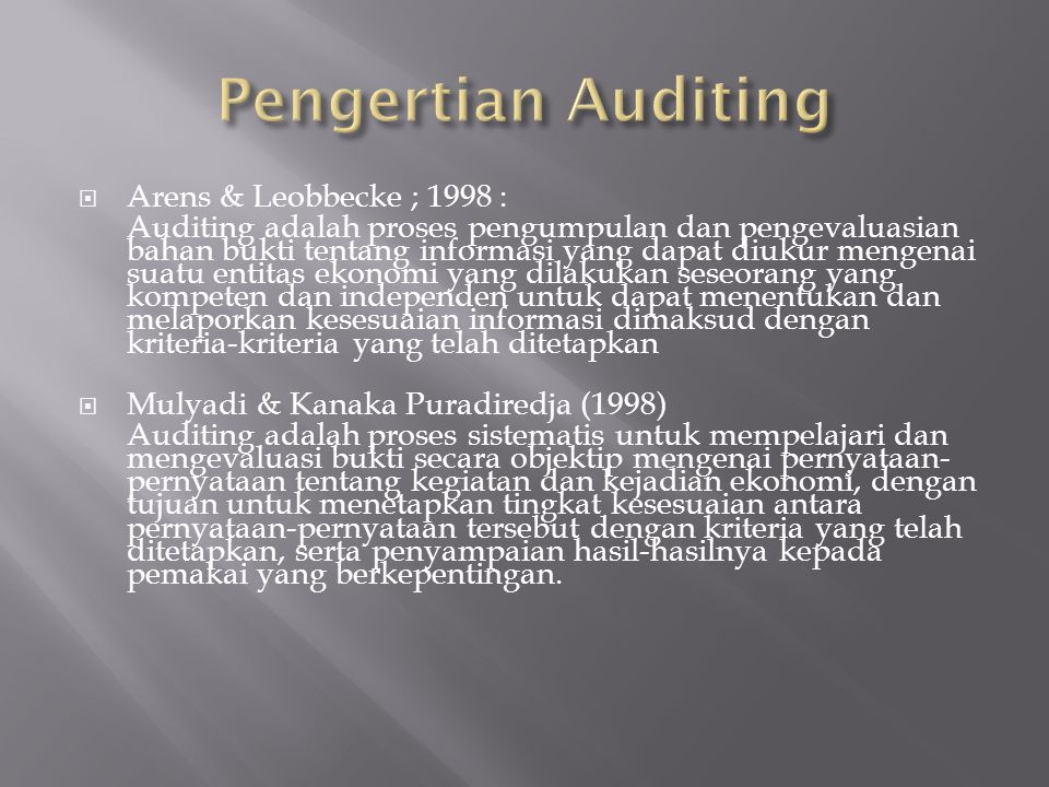 Pengertian Auditing Arens & Leobbecke ; 1998 :