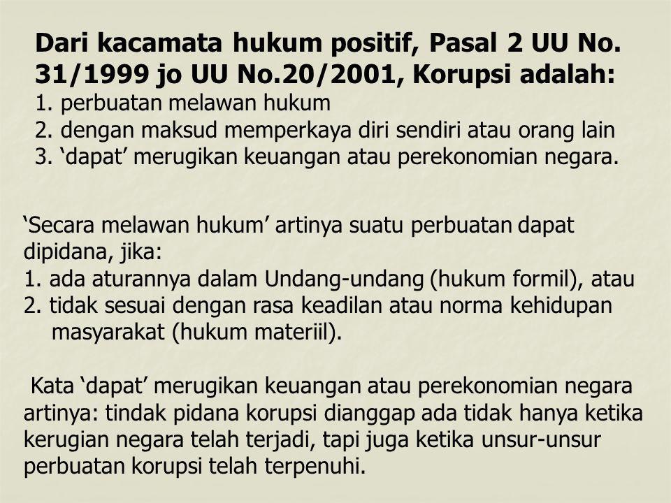 Dari kacamata hukum positif, Pasal 2 UU No. 31/1999 jo UU No