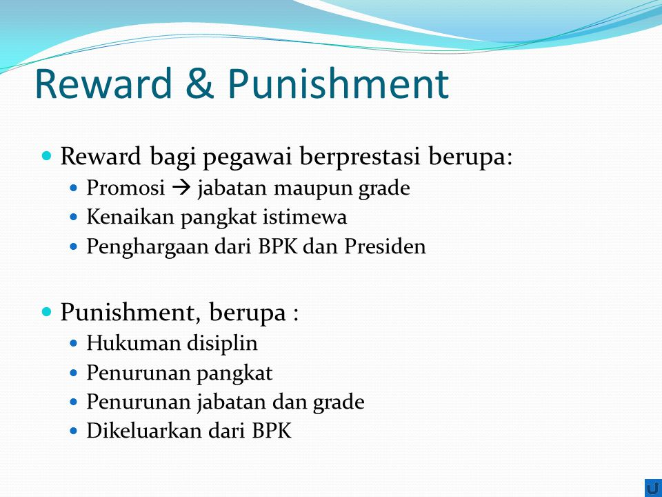 Reward & Punishment Reward bagi pegawai berprestasi berupa: