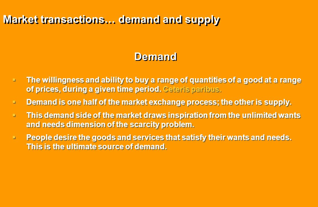 Market transactions… demand and supply