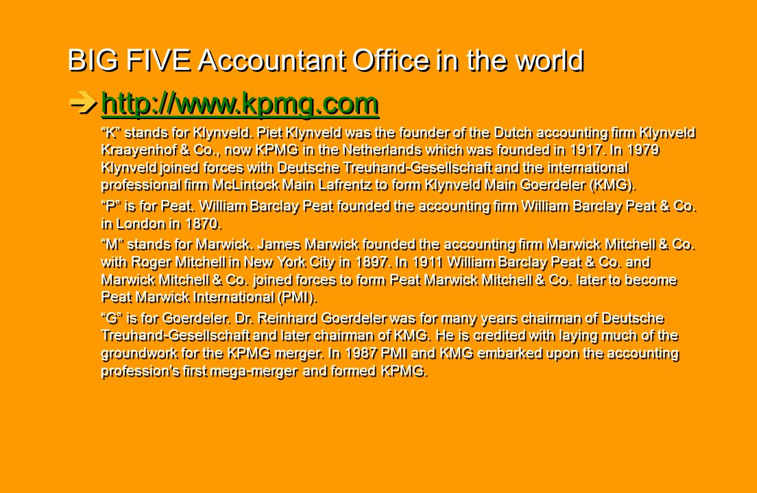 BIG FIVE Accountant Office in the world http://www.kpmg.com