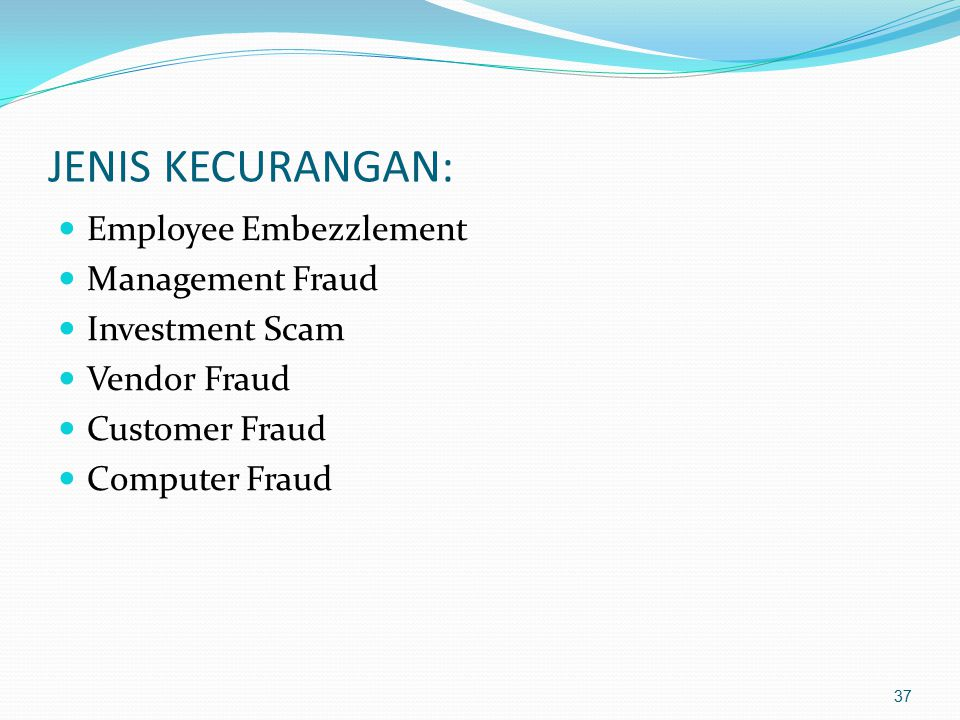 JENIS KECURANGAN: Employee Embezzlement Management Fraud