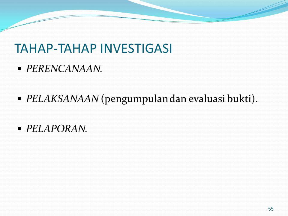 TAHAP-TAHAP INVESTIGASI