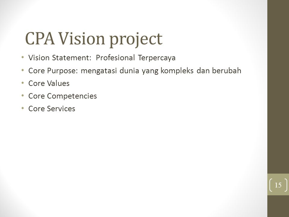 CPA Vision project Vision Statement: Profesional Terpercaya