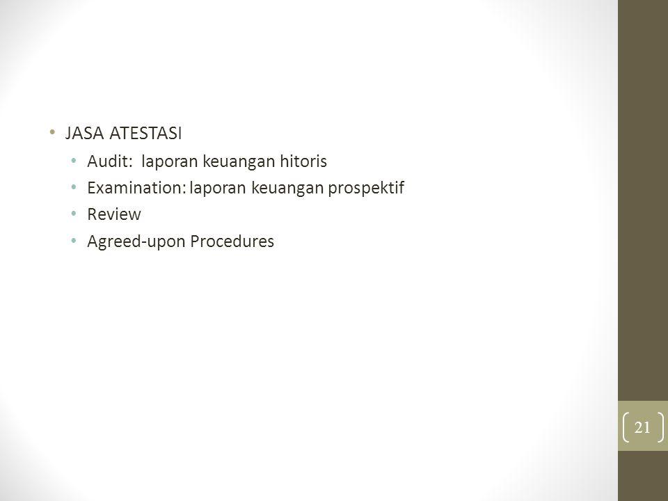 JASA ATESTASI Audit: laporan keuangan hitoris