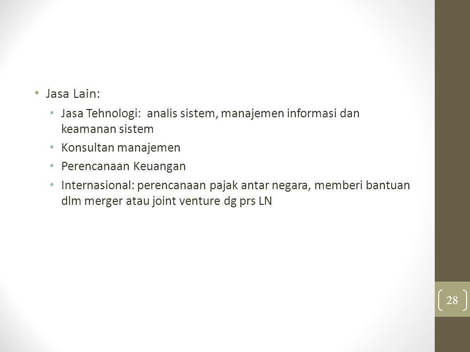 Jasa Lain: Jasa Tehnologi: analis sistem, manajemen informasi dan keamanan sistem. Konsultan manajemen.