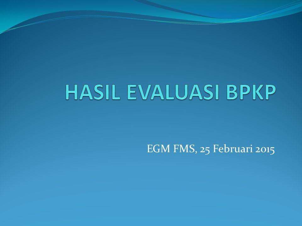 HASIL EVALUASI BPKP EGM FMS, 25 Februari 2015