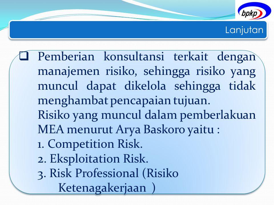 Risiko yang muncul dalam pemberlakuan MEA menurut Arya Baskoro yaitu :