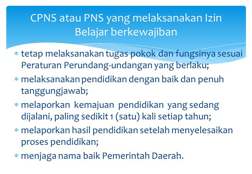 CPNS atau PNS yang melaksanakan Izin Belajar berkewajiban