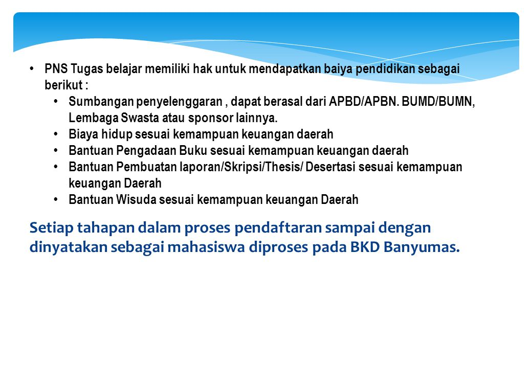 PNS Tugas belajar memiliki hak untuk mendapatkan baiya pendidikan sebagai berikut :