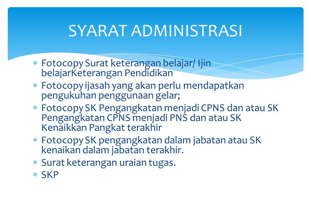 SYARAT ADMINISTRASI Fotocopy Surat keterangan belajar/ Ijin belajarKeterangan Pendidikan.
